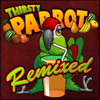 Play Thirsty Parrot Remixed
